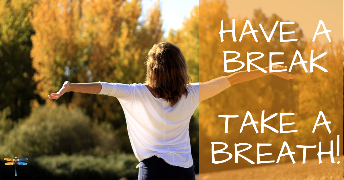 Have a break, take a breath!